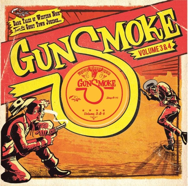 Gunsmoke Vols 3 & 4 - Dark Tales Of Western Noir From A Ghost Town Jukebox  (10 inch vinyl)