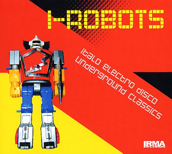 Various - I-Robots - Italo Electro Disco Underground Classics