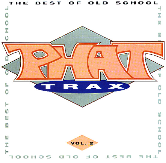 bd92b25e1f Various : Phat Trax – The Best Of Old School Vol 2 (CD) -- Dusty ...