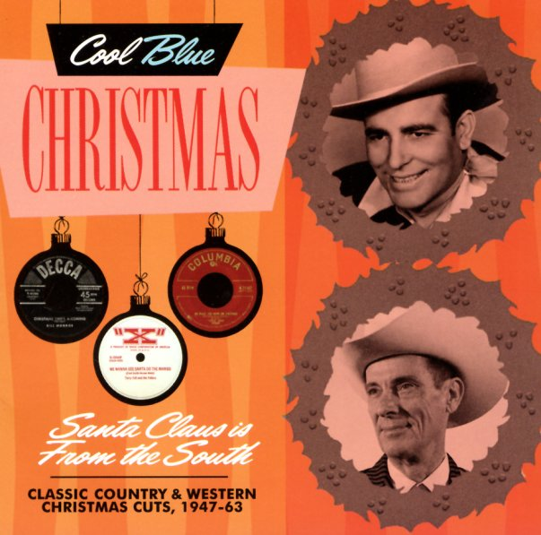 Various : Santa Claus Is From The South – Classic Country & Western Christmas Cuts 1947 to 1963 ...