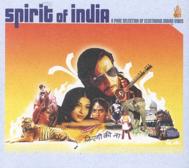 Spirit Of India - A Pure Selection Of Electronic Indian Vibes