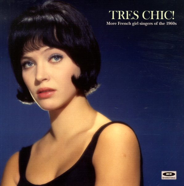 Various Tres Chic More French Girl Singers Of The 60s